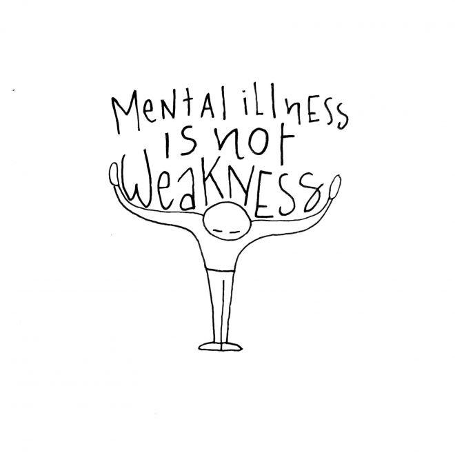 Mental Illness is not Weakness