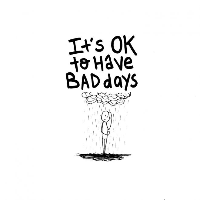 Ok to Have Bad Days
