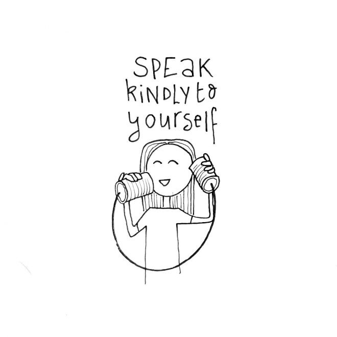 Speak Kindly to Yourself
